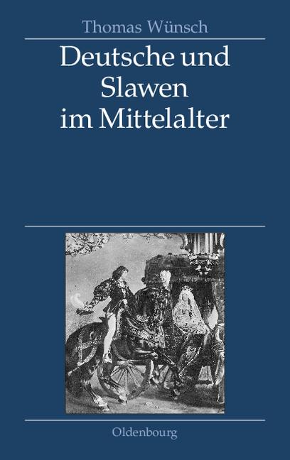 Deutsche und Slawen im Mittelalter: Beziehungen...