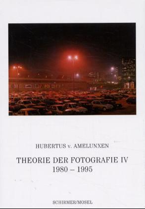 Theorie der Fotografie, 4 Bde., Bd.4, 1980-1995...