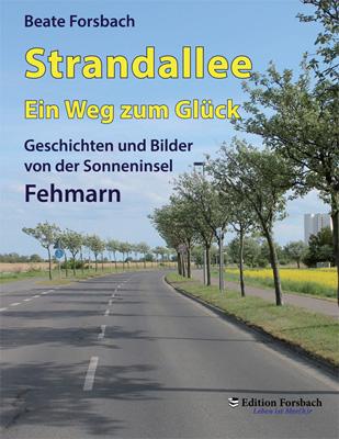Strandallee - Ein Weg zum Glück: Geschichten un...