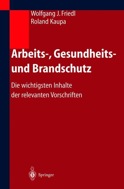 Arbeits-, Gesundheits- und Brandschutz: Die wic...