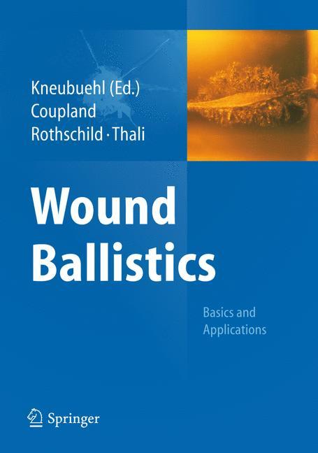 Wound Ballistics: Basics and Applications - Bea...