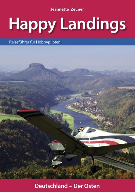 Happy Landings: Reiseführer für Hobbypiloten - Jeannette Zeuner