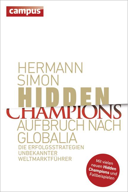 Hidden Champions - Aufbruch nach Globalia: Die Erfolgsstrategien unbekannter Weltmarktführer - Simon, Hermann