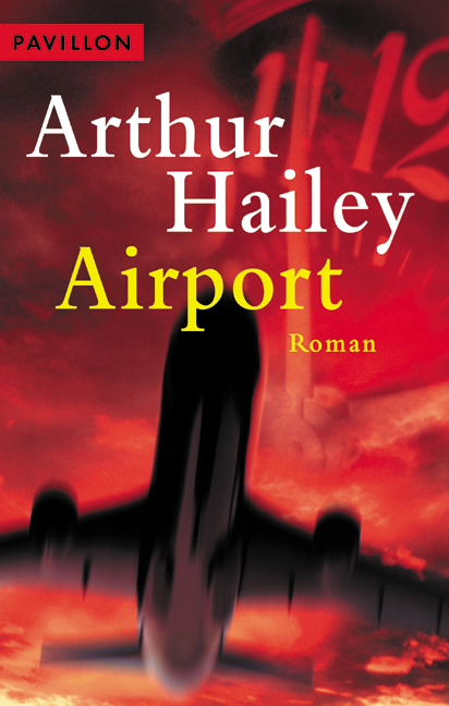 Airport : Roman. - Hailey, Arthur