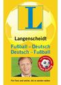 Langenscheidt Fußball - Deutsch / Deutsch - Fußball: Für Fans und solche, die es werden wollen - Gerhard Delling