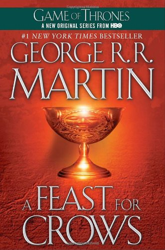 A Song of Ice and Fire: Book 4 - A Feast for Crows - George R. R. Martin [Paperback]