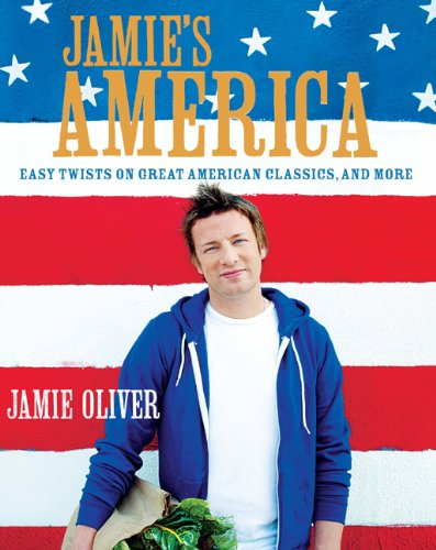 Jamie´s America: Easy Twists on Great American Classics, and More - Jamie Oliver [Hardcover]