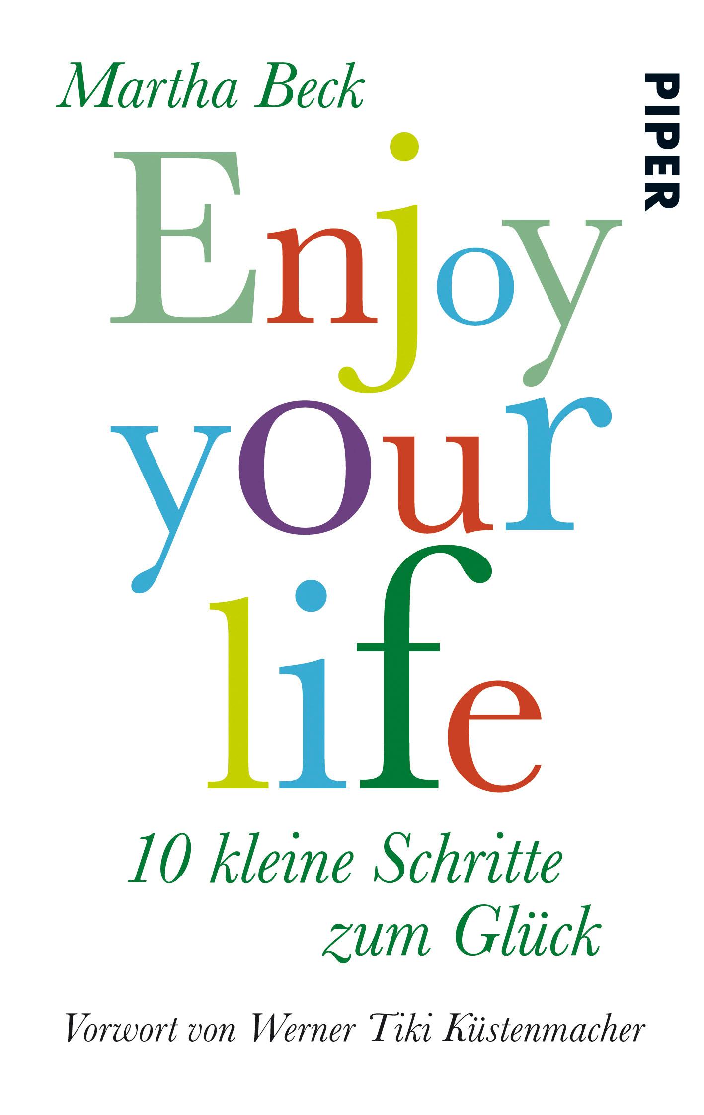 Enjoy your life: 10 kleine Schritte zum Glück - Beck, Martha
