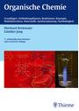 Organische Chemie: Grundlagen, Verbindungsklassen, Reaktionen, Konzepte, Molekülstruktur, Naturstof - Eberhard Breitmaier [7. Auflage 2012]
