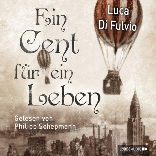Ein Cent für ein Leben - Luca Di Fulvio [Audio CD]