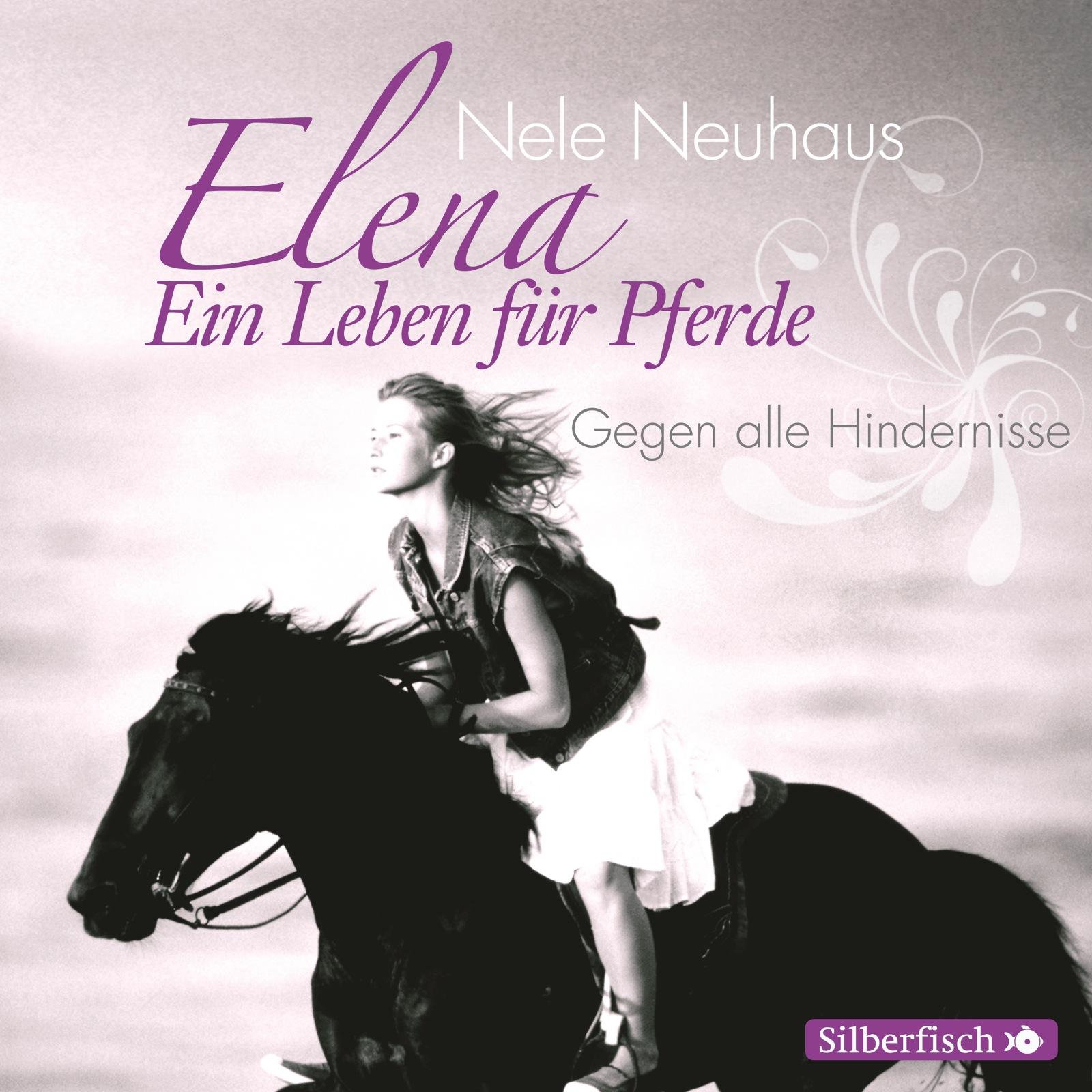 Elena - Ein Leben für Pferde: Folge 1 - Gegen alle Hindernisse - Nele Neuhaus [Audio CD]