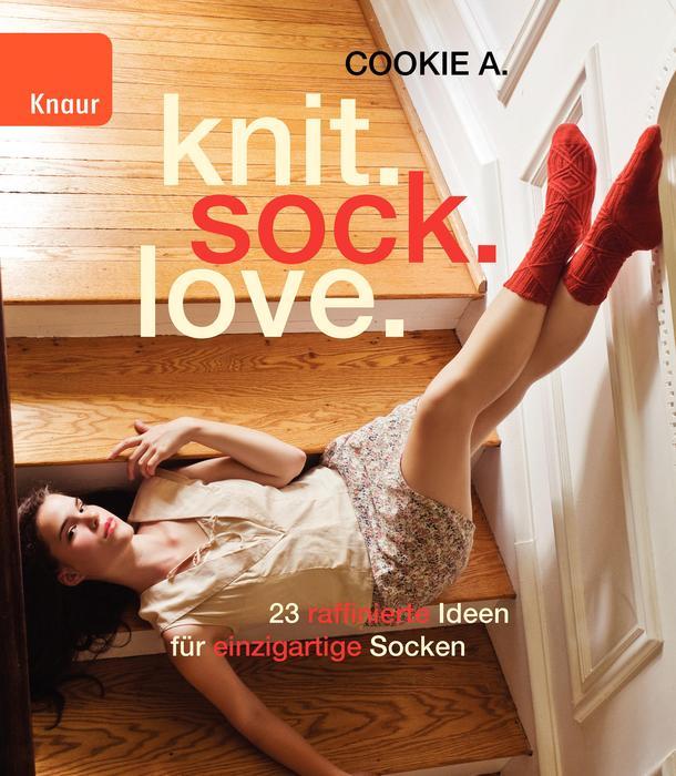 knit.sock.love.: 23 raffinierte Ideen für einzigartige Socken - Cookie A.