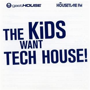 Various - The Kids Want Tech House!