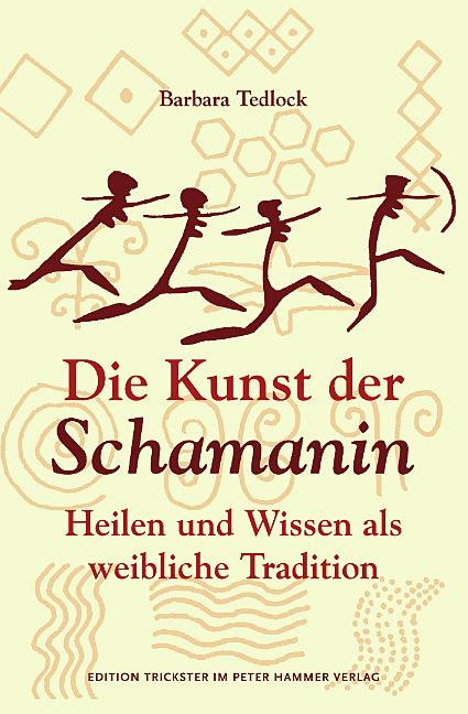 Die Kunst der Schamanin: Heilen und Wissen als ...