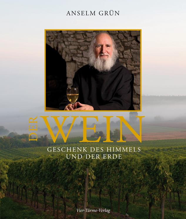 Der Wein. Geschenk des Himmels und der Erde - A...