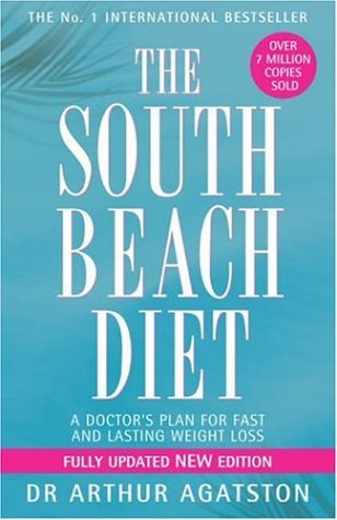 The South Beach Diet. A Doctor´s Plan for Fast and Lasting Weight Loss - Agatston, Arthur