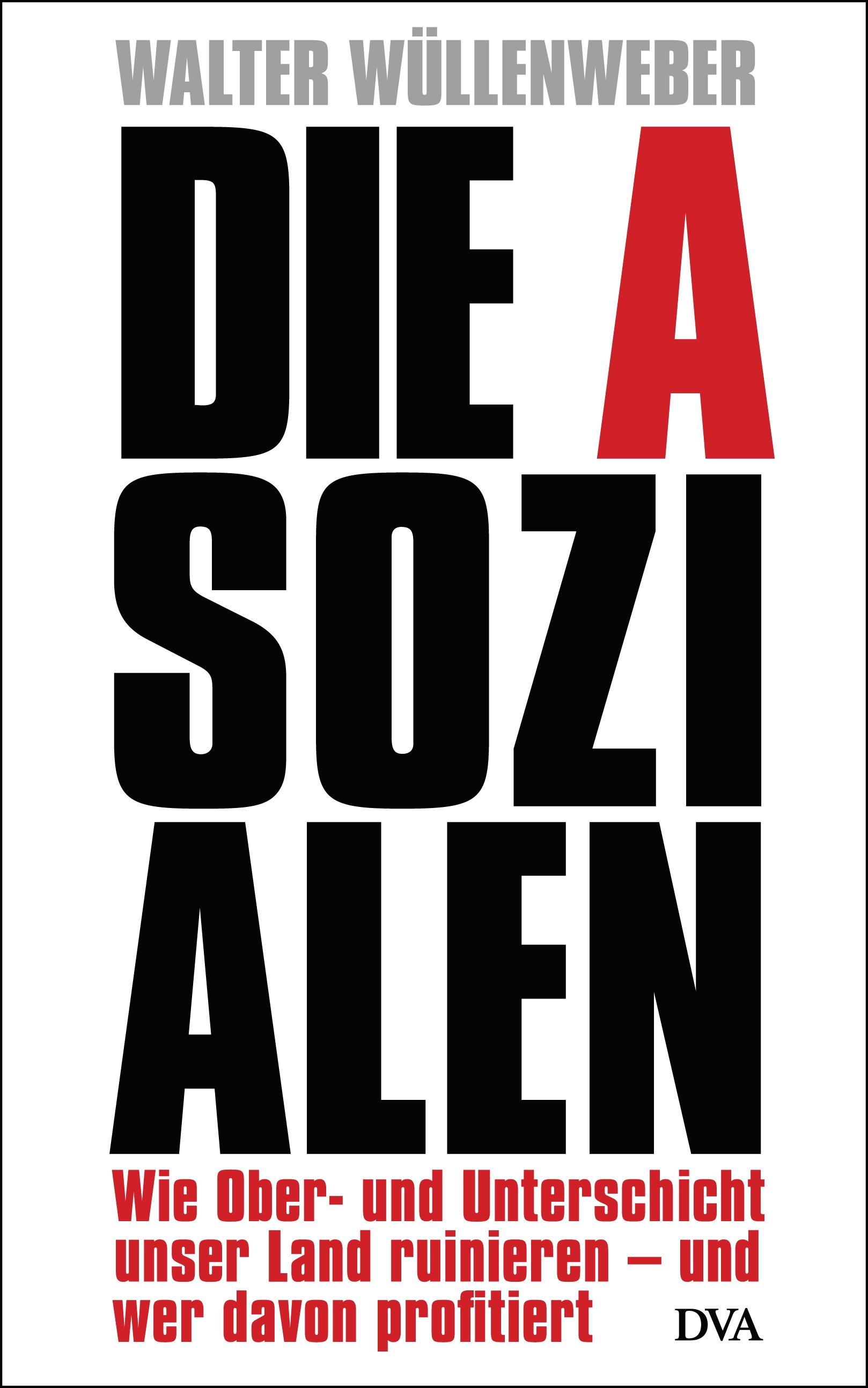 Die Asozialen: Wie Ober- und Unterschicht unser...