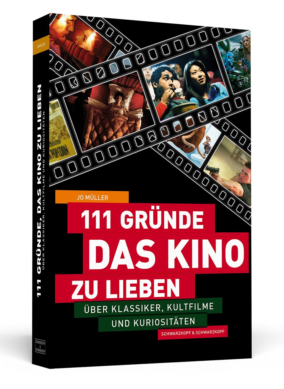 111 Gründe, das Kino zu lieben - Über Klassiker...