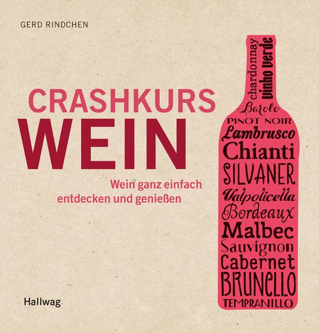 Crashkurs Wein: Wein ganz einfach entdecken und genießen - Gerd Rindchen