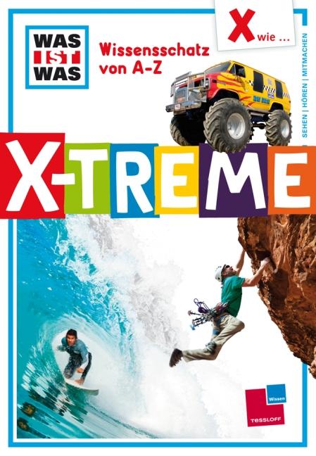 Wissensschatz von A - Z: X wie ... X-treme - Crummenerl, Rainer