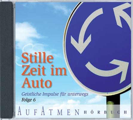 Stille Zeit im Auto 06: Geistliche Impulse für ...
