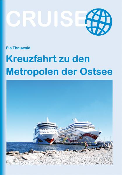 Kreuzfahrt zu den Metropolen der Ostsee - Pia T...