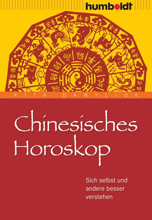 Chinesisches Horoskop: Sich selbst und andere b...