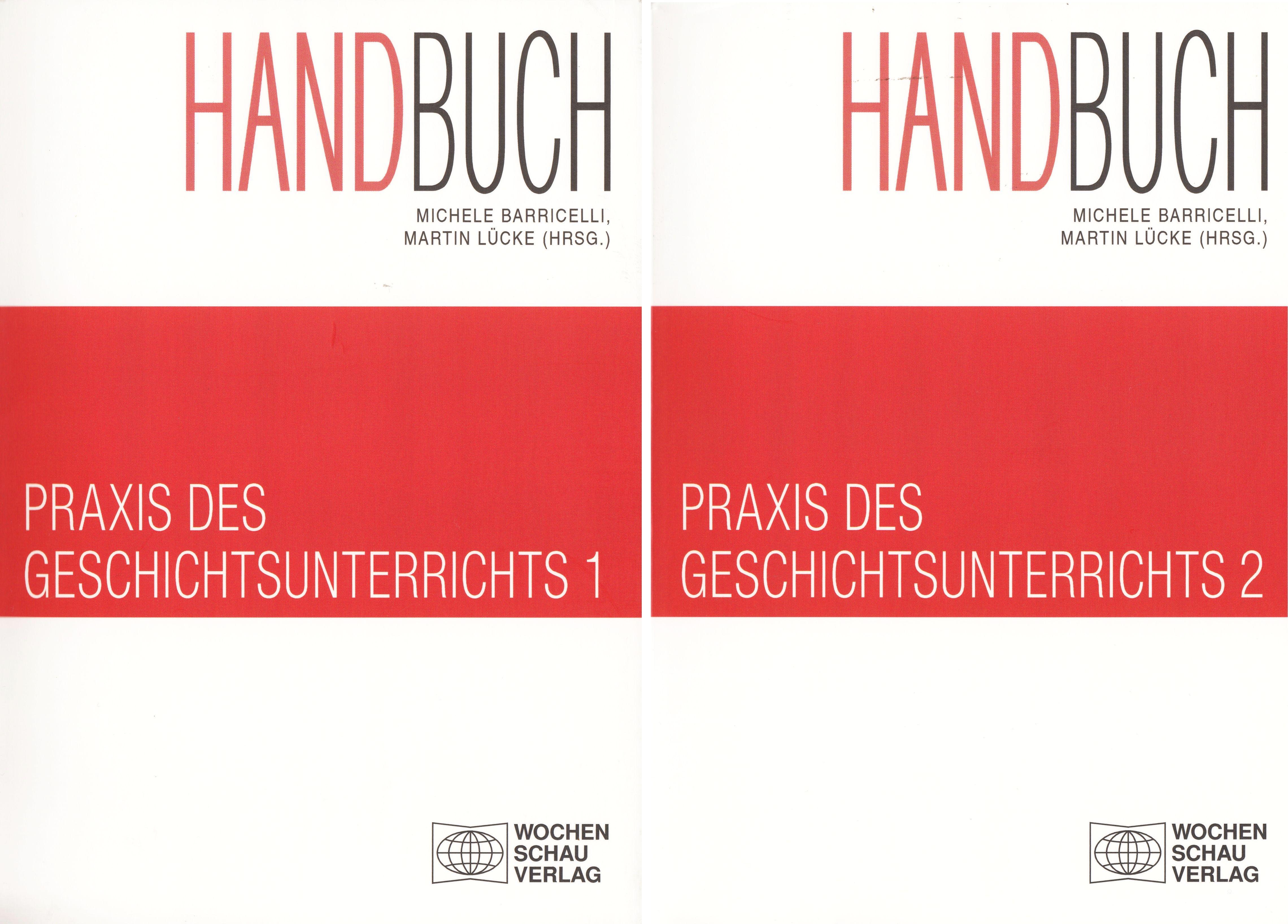Handbuch Praxis des Geschichtsunterrichts 2 Bde...