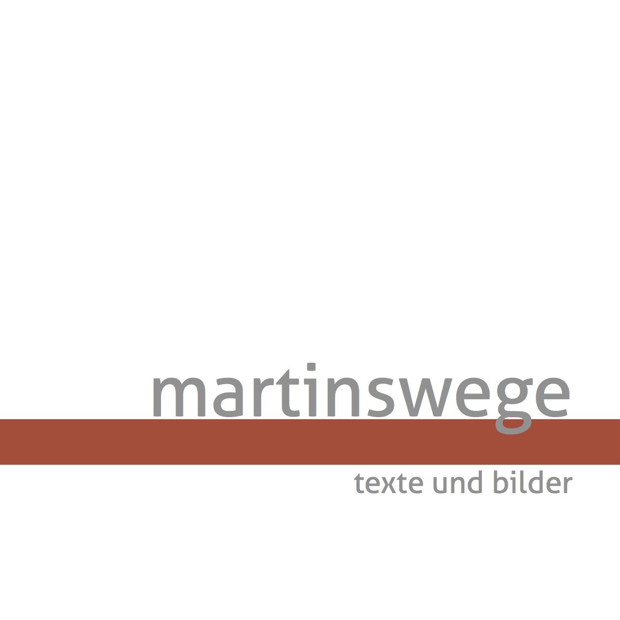 Martinswege - Texte und Bilder - Johannes Moska...