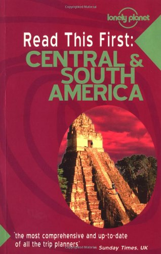 Central & South America (Lonely Planet Read Thi...