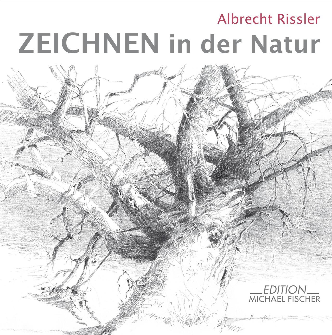 Zeichnen in der Natur - Albrecht Rissler