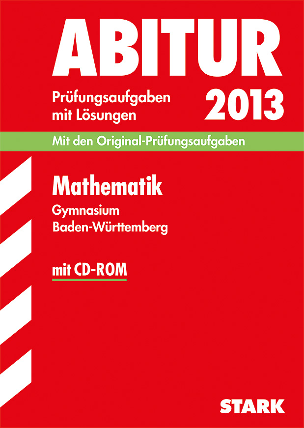Abitur 2013 Baden-Württemberg: Mathematik Gymna...