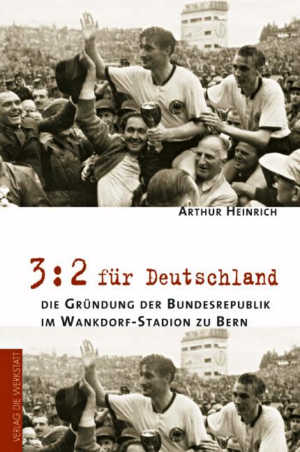 3:2 für Deutschland - die Gründung der Bundesre...