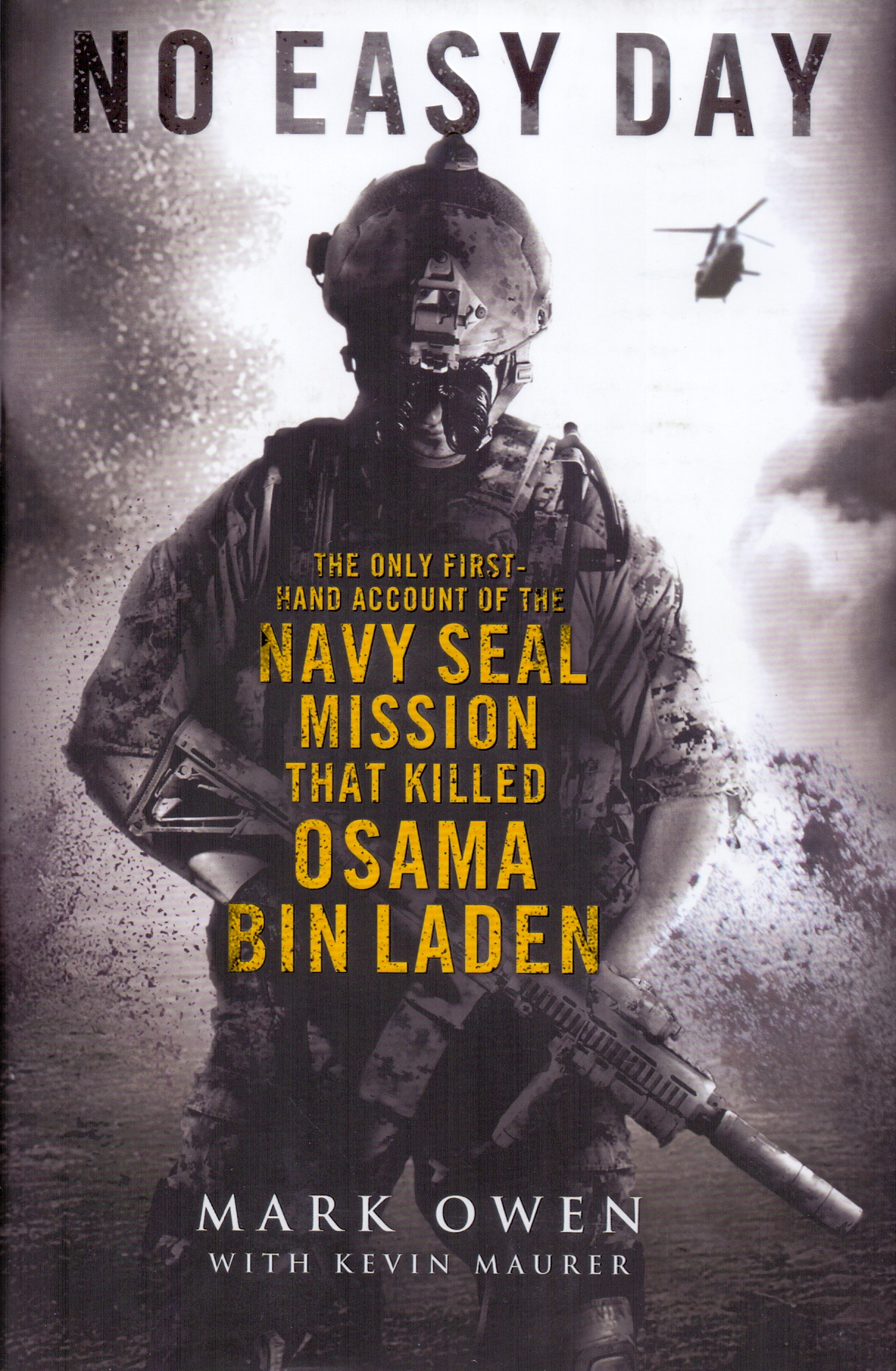 No Easy Day: The Only First-hand Account of the Navy Seal Mission that Killed Osama bin Laden - Mark Owen [Hardcover]