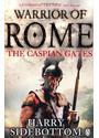 Warrior of Rome: The Caspian Gates - Harry Sidebottom