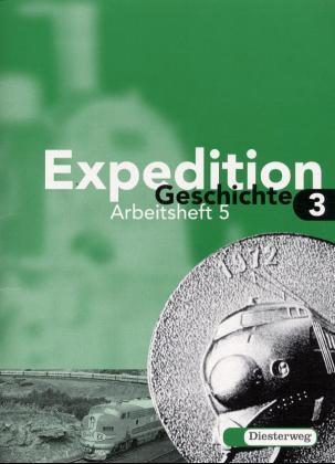 Expedition Geschichte Grundausgabe: Schülerarbe...