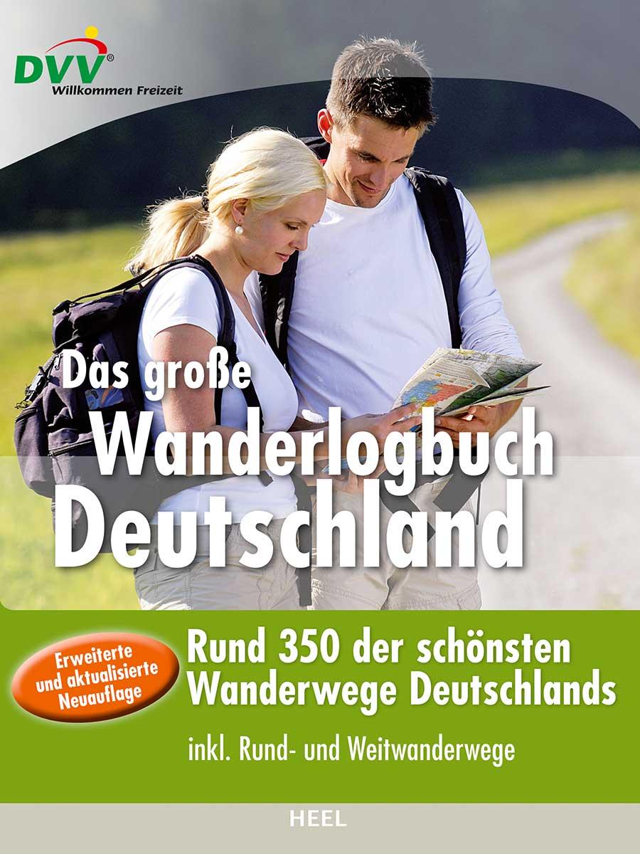 Das große Wanderlogbuch Deutschland: Über 350 d...