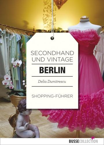 Berlin: Secondhand und Vintage Shopping-Führer ...
