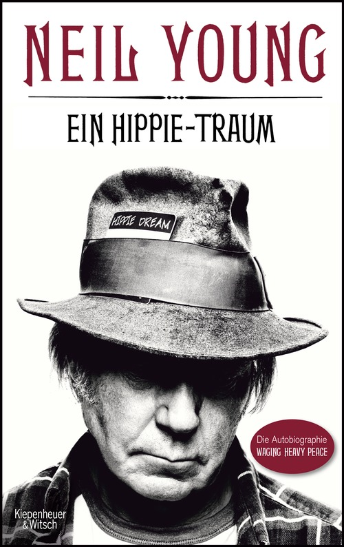 Ein Hippie-Traum: Die Autobiographie Waging Heavy Peace - Young, Neil