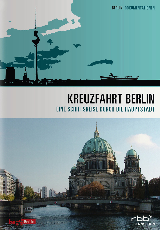 Kreuzfahrt Berlin - Eine Schiffsreise durch die...