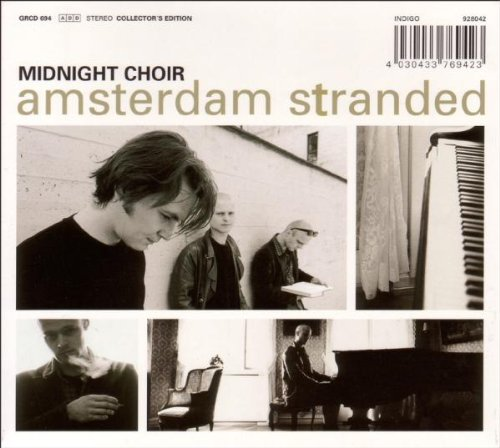 Midnight Choir - Amsterdam Stranded (Deluxe Edi...