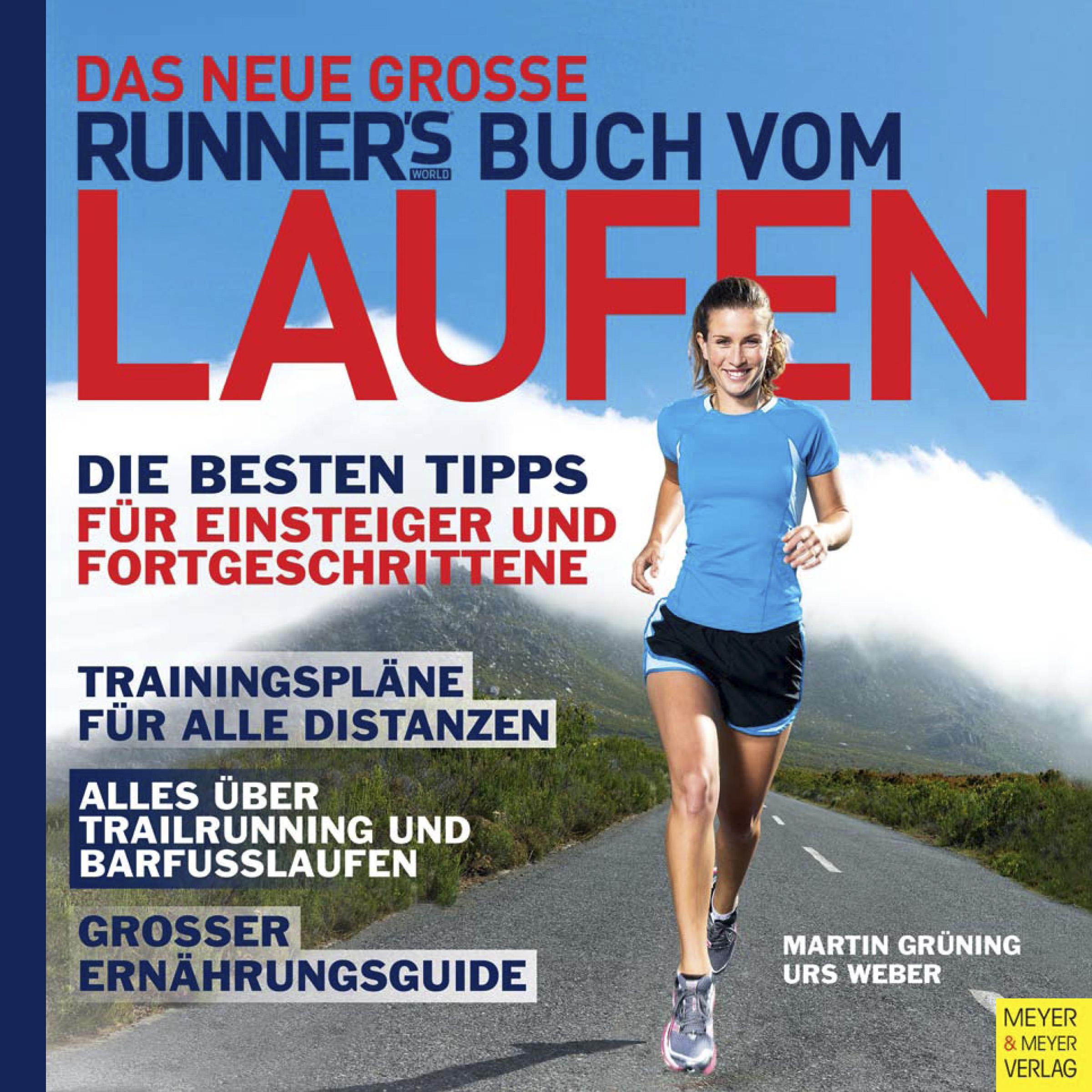 Das neue große Runner´s World Buch vom Laufen: Die besten Tipps für Einsteiger und Fortgeschrittene - Martin Grüning