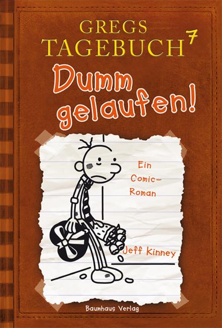 Gregs Tagebuch - Band 7: Dumm gelaufen! - Jeff Kinney