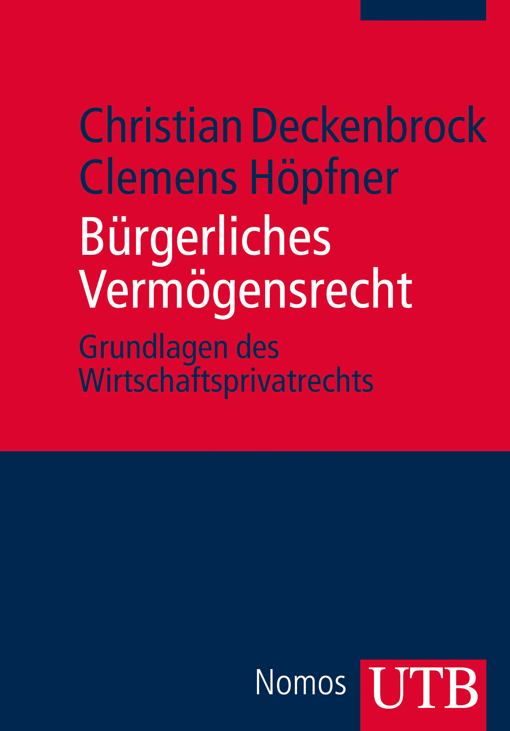 Bürgerliches Vermögensrecht: Grundlagen des Wir...
