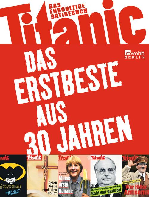 Titanic - Das Erstbeste aus 30 Jahren: Das endg...