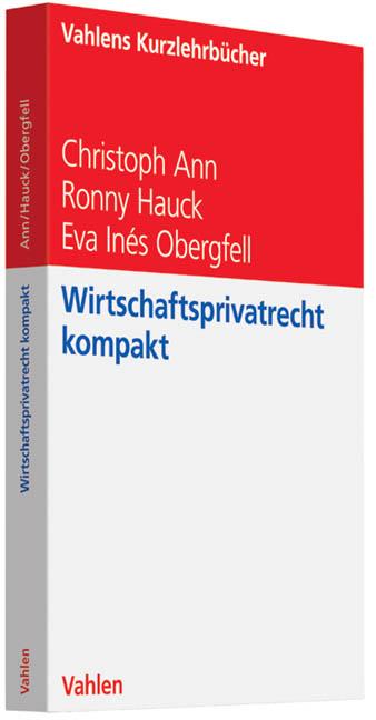 Wirtschaftsprivatrecht kompakt - Ann, Christoph