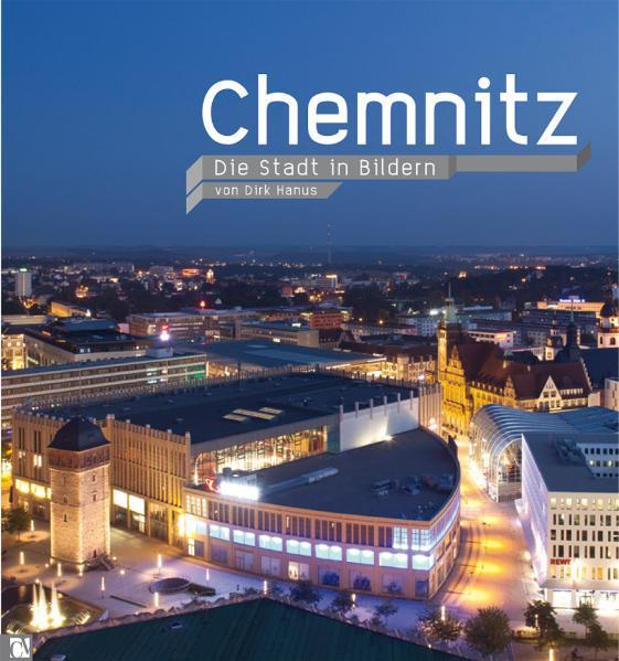 Hanus, Dirk - Chemnitz: Die Stadt in Bildern
