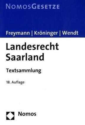Landesrecht Saarland: Textsammlung. Rechtsstand: 1. August 2010