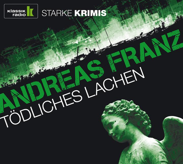 Tödliches Lachen - Andreas Franz [Klassik Radio...