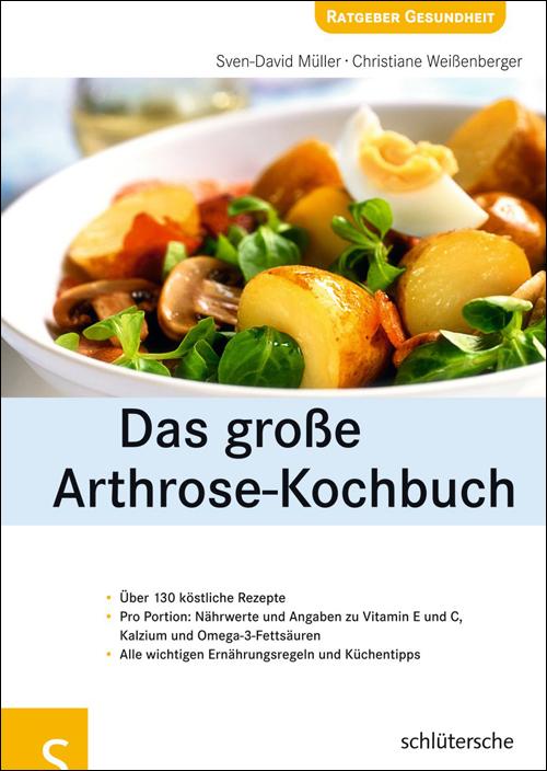 Das große Arthrose-Kochbuch: Über 130 köstliche...